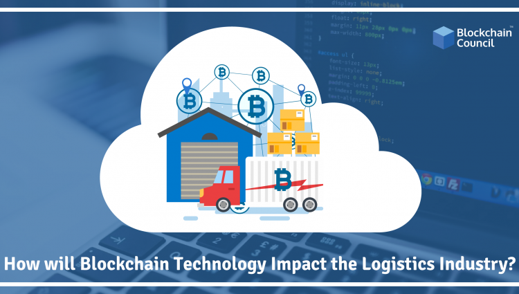 HOW WILL BLOCKCHAIN TECHNOLOGY IMPACT THE LOGISTICS INDUSTRY?